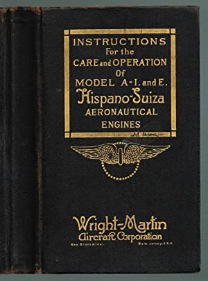 INSTRUCTIONS For the CARE and OPERATION Of MODEL A-I. and E. Hispano-Suiza AERONAUTICAL ENGINES (...