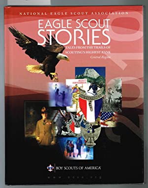 EAGLE SCOUT STORIES: TALES FROM THE TRAILS OF SCOUTING'S HIGHEST RANK