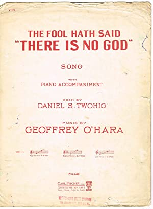 "THE FOOL HATH SAID ""THERE IS NO: O'Hara, Geoffrey (music);"
