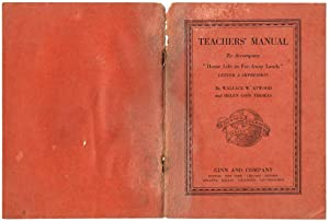"""TEACHERS' MANUAL To Accompany """"Home Life in: Atwood, Wallace W.;"""