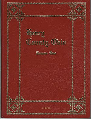HENRY COUNTY, OHIO - Volume Two: A Collection Of Historical Sketches And Family Histories Compile...
