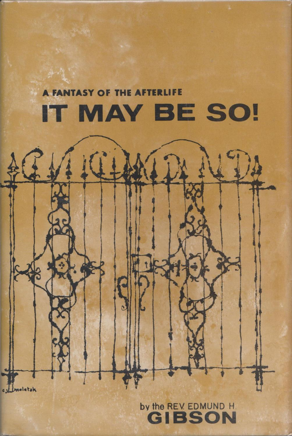 It May Be So! A Fantasy Of The Afterlife: Rev. Edmund H. Gibson