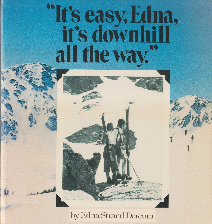 It's Easy, Edna, It's Downhill All The Way: Dercum, Edna Strand