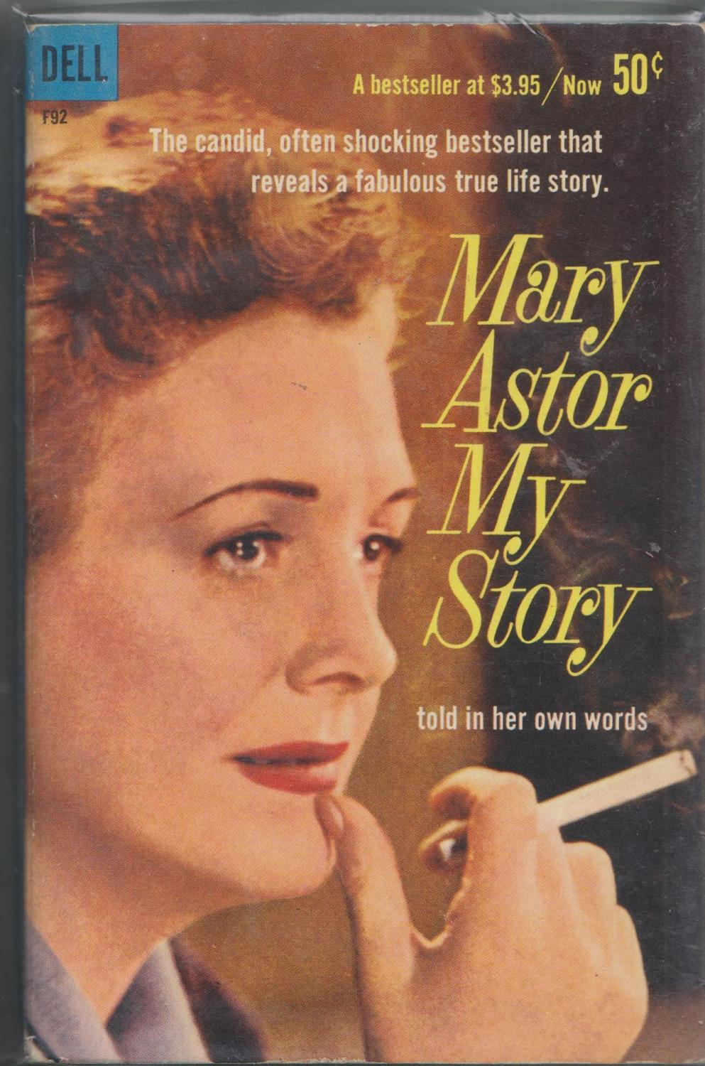 My Story: An Autobiography: Mary Astor
