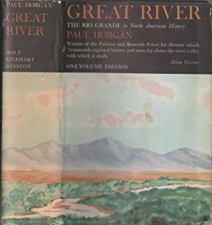 Great River - The Rio Grande In North American History (One-Volume Edition): Horgan, Paul