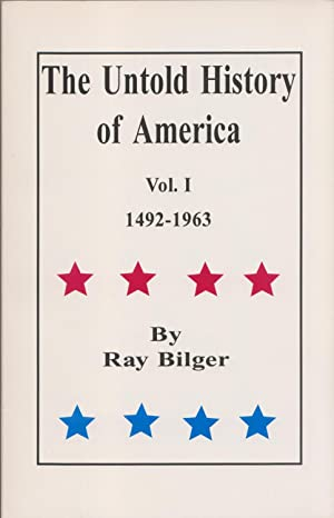 The Untold History Of America, Vol. I: Bilger, Ray