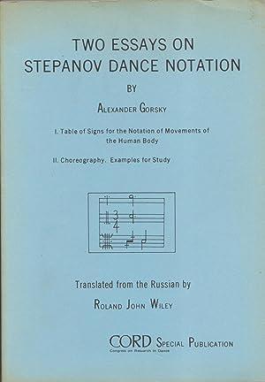 Two Essays On Stepanov Dance Notation: Alexander Gorsky & Roland John Wiley