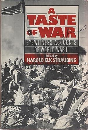 A Taste Of War: Eyewitness Accounts Of World War Ii: Harold Elk Straubing