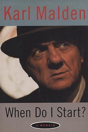 When Do I Start: Karl Malden