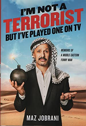 I'm Not A Terrorist, But I've Played One On Tv: Memoirs Of A Middle Eastern Funny Man: ...