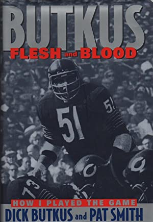 Butkus: Flesh and Blood: Dick Butkus