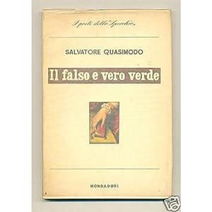 Quasimodo IL FALSO E VERO VERDE Mondadori 1956