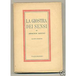 Ardengo Soffici LA GIOSTRA DEI SENSI Vallecchi 1943