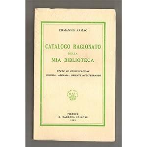 CATALOGO RAGIONATO DELLA MIA BIBLIOTECA: ERMANNO ARMAO