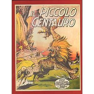 IL PICCOLO CENTAURO 001-014 COMPLETA (RILEGATA)