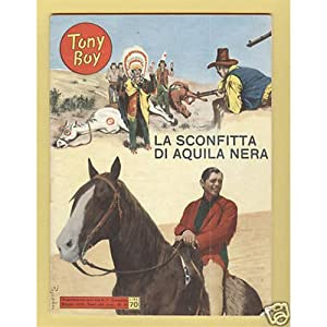 TONY BOY Cinealbo # 7 LA SCONFITTA DI AQUILA NERA 1953