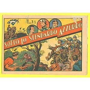 Viaggi e Avventure SOTTO LO STENDARDO AZZURRO Ed. Taurinia 1934