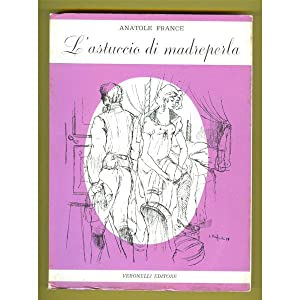 Anatole France L'ASTUCCIO DI MADREPERLA Veronelli 1957: France Anatole
