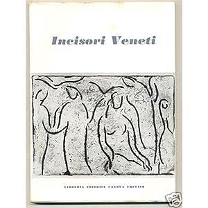 INCISORI VENETI CONTEMPORANEI Libreria Ed. Canova 1957