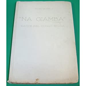 "NA GIAMBA"" cacce nel congo belga Marin 1933 agnelli"
