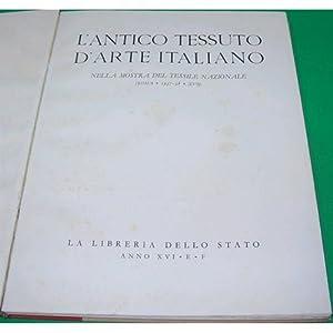 L'ANTICO TESSUTO D'ARTE ITALIANO 1937-38 libreria stato
