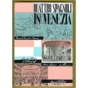 QUATTRO SPAGNOLI IN VENEZIA Ongania 1957: Ferdinando Ongania Editore