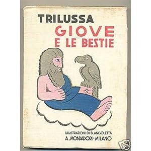 Trilussa GIOVE E LE SUE BESTIE Angoletta Mondadori 1932