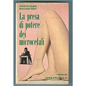 LA PRESA DI POTERE DEI MICROCEFALI: Christiane Rochefort