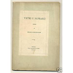 Cesare Augusto Levi VETRI E MOSAICI Kirchmayr 1885