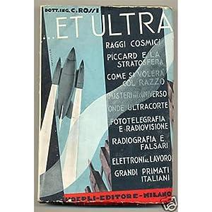 Dott. Ing. C. Rossi .ET ULTRA Hoepli 1933-XI ottimo