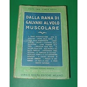 Rossi DALLA RANA DI GALVANI AL VOLO MUSCOLARE Hoepli 45