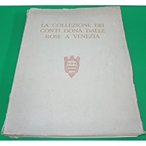 LA COLLEZIONE DEI CONTI DONA' DALLE ROSE A VENEZIA 1934