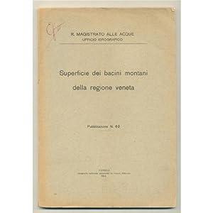 SUPERFICIE DEI BACINI MONTANI DELLA REGIONE VENETO 1914