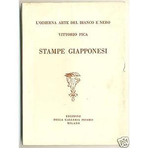 Vittorio Pica STAMPE GIAPPONESI Ed Galleria Pesaro 1929