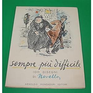 Novello SEMPRE PIU' DIFFICILE Mondadori 1957 I ed