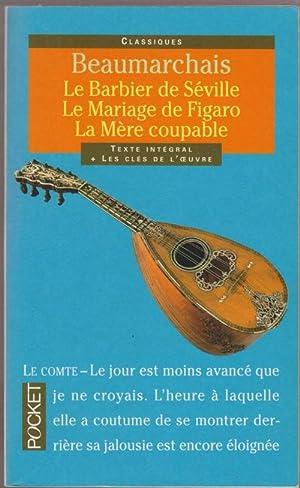Le Barbier de Séville, Le Mariage de Figaro, La Mère coupable: BEAUMARCHAIS, Pierre ...