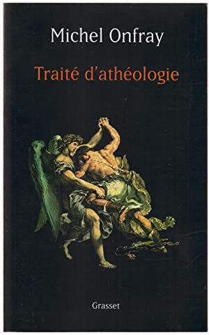 Traité d'athéologie: ONFRAY, Michel