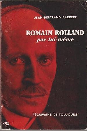 Romain Rolland par lui-même: BARRERE, Jean-Bertrand