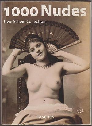 1000 nudes. Uwe Scheid Collection: SCHEID, Uwe