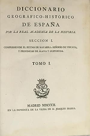 DICCIONARIO geográfico-histórico de España, por la Real Academia de la ...