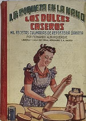 Los dulces caseros. (Mil recetas culinarias de: ALBURQUERQUE, Fernando