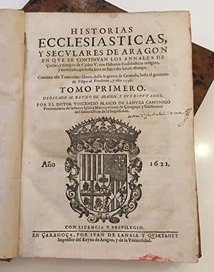 Historias ecclesiasticas y seculares de Aragón en: BLASCO DE LANUZA,
