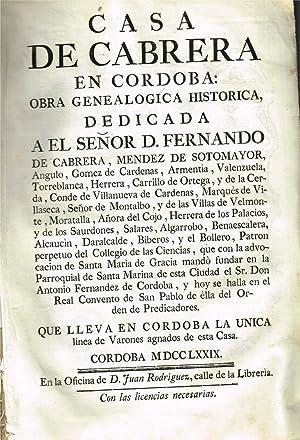 Casa de Cabrera de Cordoba. Obra genealógica, histórica, dedicada al Sr. D. Fernando ...
