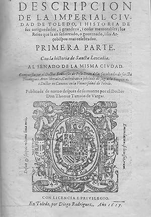 Descripción de la Imperial Ciudad de Toledo y historia de sus antigüedades i grandeza i...