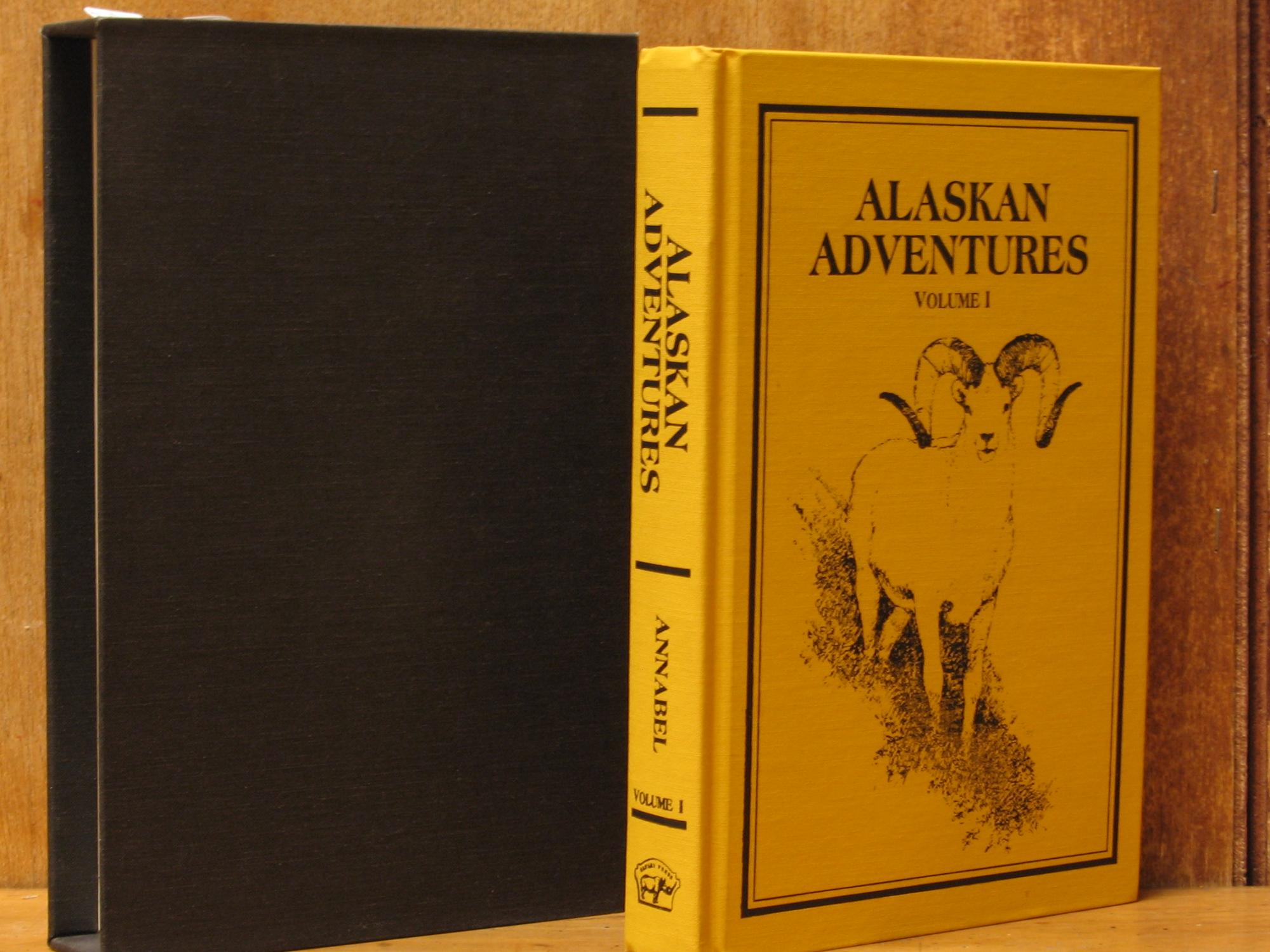 Alaskan Adventures, Volume I--The Early Years (SIGNED): Annabel, Russell; Illustrated by Russell ...