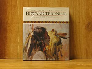 Spirit of the Plains People : Howard Terpning: Terpning, Howard (Artist); Text by Don Hedgpeth; ...