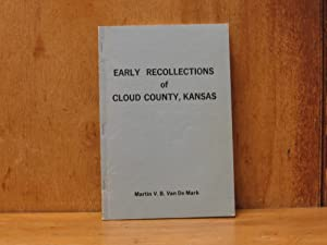 Early Recollections of Cloud County, Kansas (SIGNED)