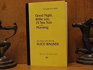 Good Night Willie Lee, I'll See You in the Morning, New Poems 1971-1977 (Uncorrected Proof): ...