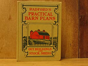 Radford's Practical Barn Plans : Being a Complete Collection of Practical, Economical and ...