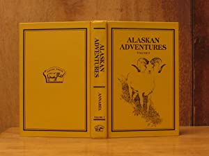 Alaskan Adventures, Volume I--The Early Years (SIGNED): Annabel, Russell; Illustrated